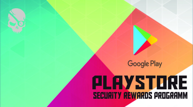 Google Play Security Reward (Bug Bounty Program) Has Been